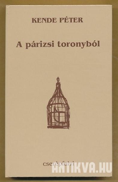 Kende P�ter: A p�rizsi toronyb�l. V�logatott politikai �r�sok, 1957-1989.