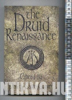 The Druid Renaissance. The Voice of Druidry Today