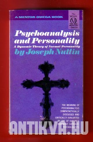 Psychoanalysis and Personality. A Dynamic Theory of Normal Personality
