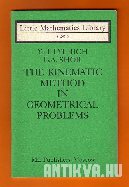The Kinematic Method in Geometrical Problems