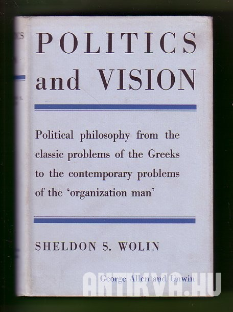 Politics and Vision. Cotinuity and Innovation in Western Political Thought
