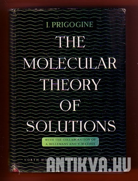 The Molecular Theory of Solutions