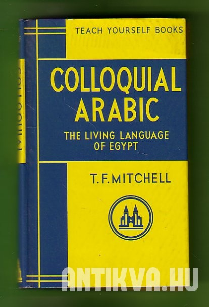 Colloquial Arabic. The Living Language of Egypt