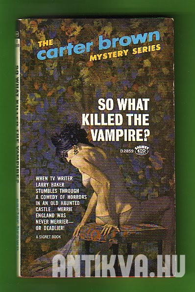 So What Killed the Vampire?