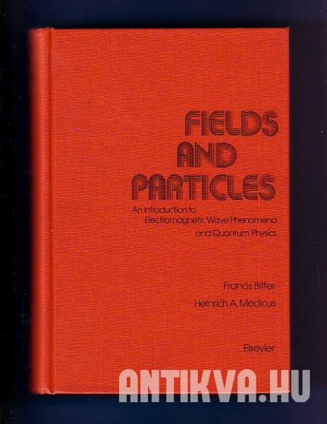 Fields and Particles. An Introduction to Electromagnetic Wave Phenomena and Quantum Physics