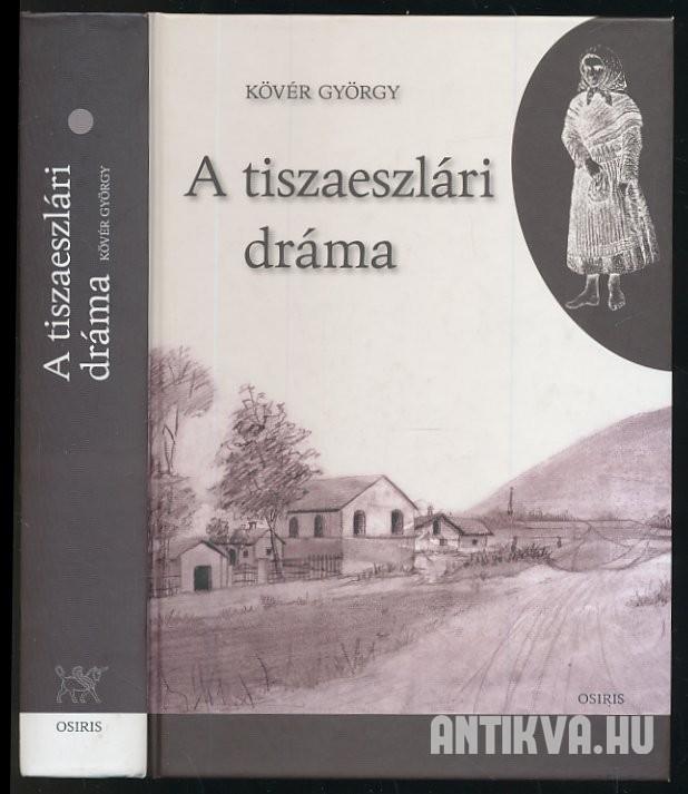 Kövér György: A tiszaeszlári dráma  Társadalomtörténeti