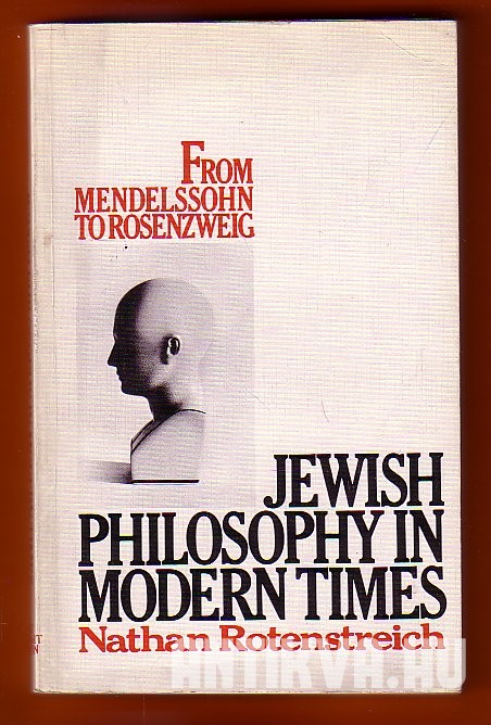 Jewish Philosophy in Modern Times. From Mendelssohn to Rosenzweig