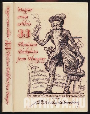 33 magyar orvosi exlibris. 33 Physicians Bookplates from Hungary