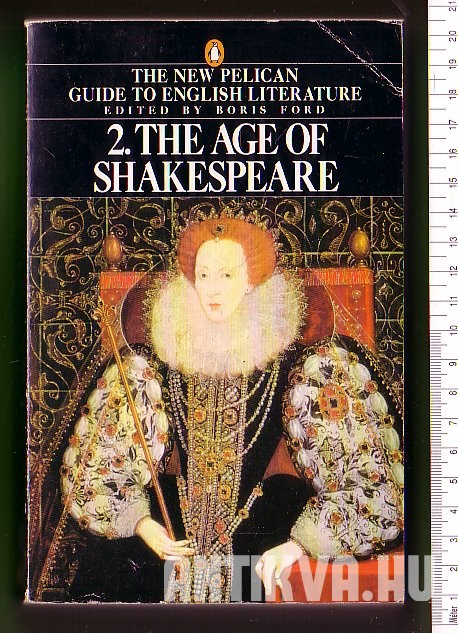 The Age of Shakespeare. Volume 2 of the New Pelican Guide to English Literature