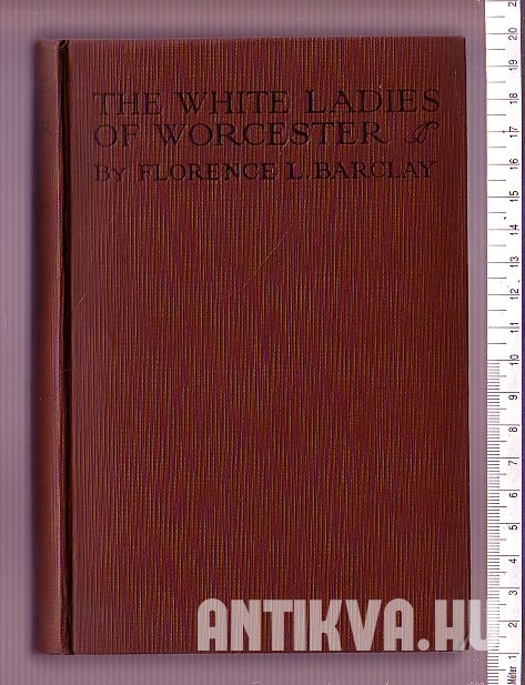 The White Ladies of Worcester. A Romance of the Twelfth Century