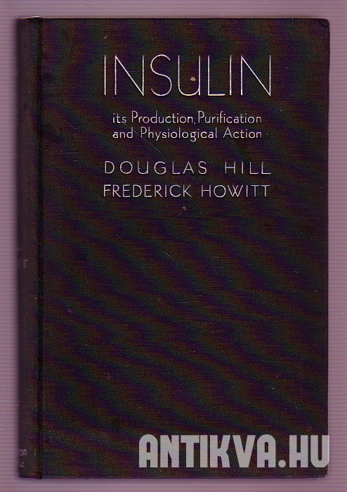 Insulin. Its Production, Purification and Physiological Action