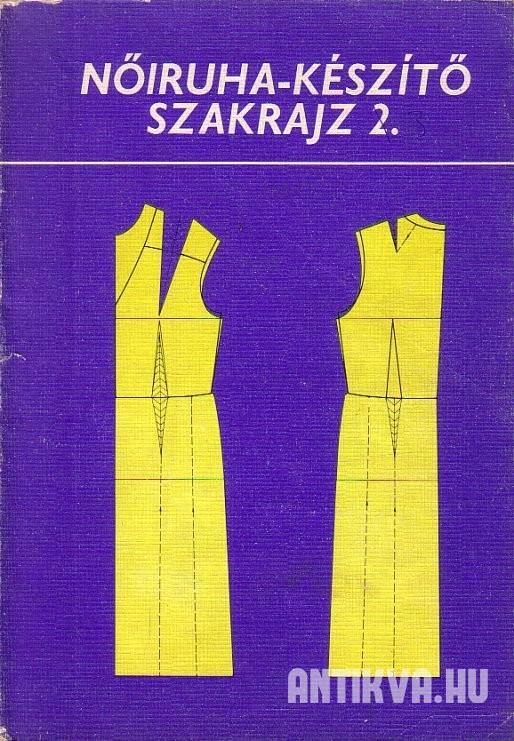 Benkő Istvánné  Nőiruha-készítő szakrajz 2. fc92e07e8e