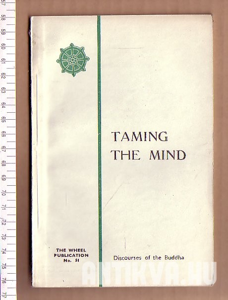 Taming the Mind. Discourses of the Buddha