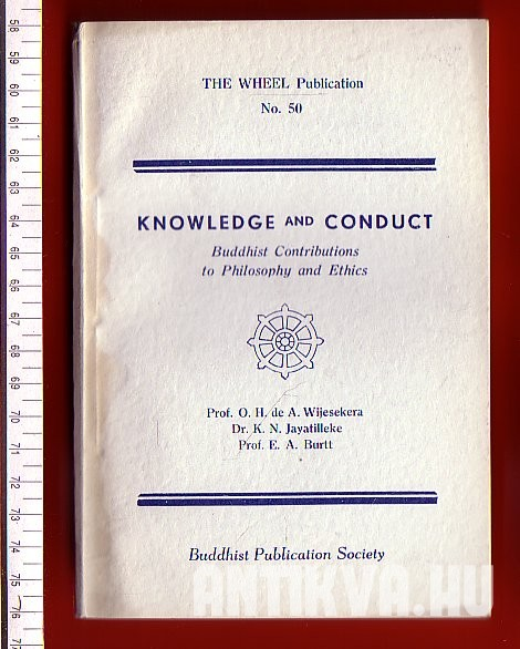 Knowledge and Conduct. Buddhist Contributions to Philosophy and Ethics