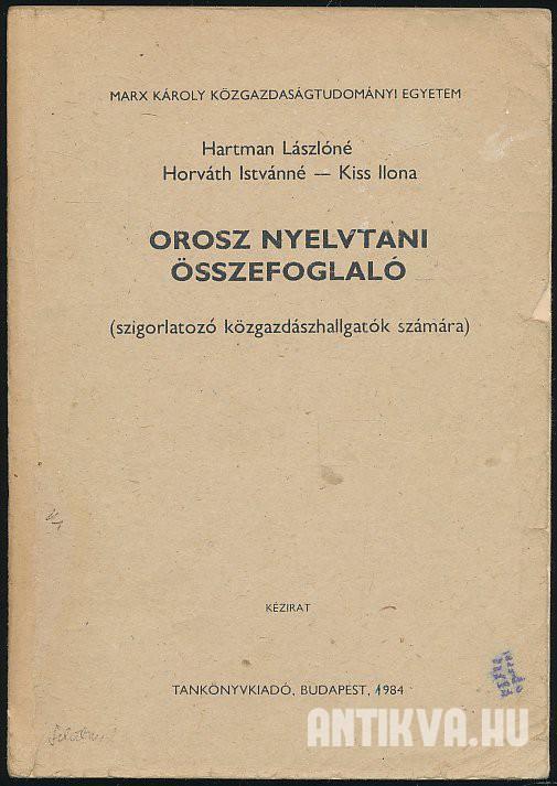 Hartman Lászlóné  Orosz nyelvtani összefoglaló 17f4916a19