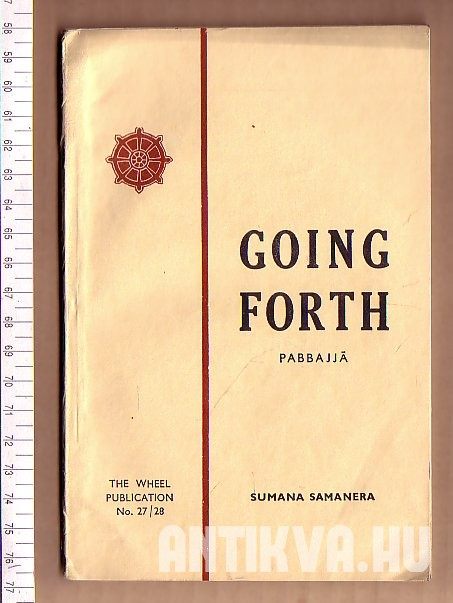 Going Forth Pabbajjá. A Call to Buddhist Monkhood