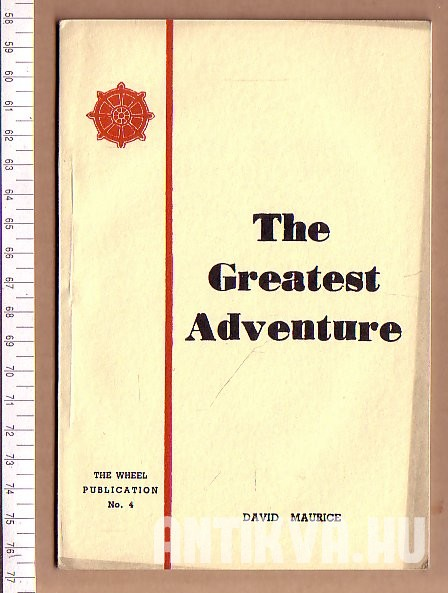 The Greatest Adventure. A Presentation of the Buddha's Teaching to the Youth of the World