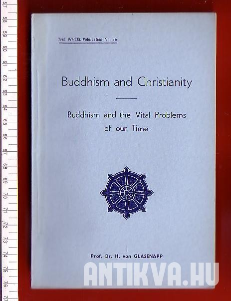 Buddhism and Christianity. Buddhism and the Vital Problems of our Time