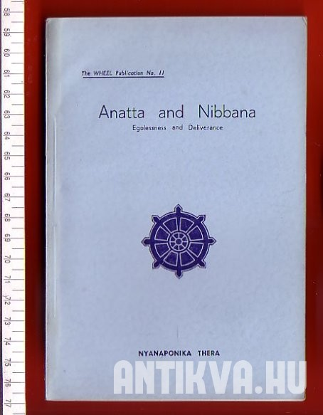Anatta and Nibbana. Egolessness and Deliverance