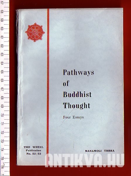 Pathways of Buddhist Thought. Four Essays