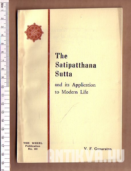 The Satipatthana Sutta and its Application to Modern Life