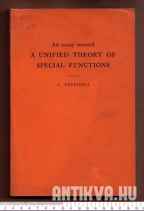 An Essay Toward. A Unified Theory of Special Functions