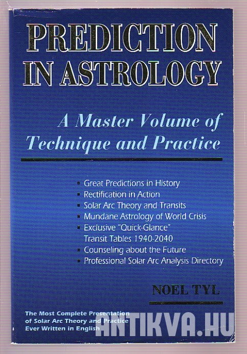 Prediction in Astrology. A Master Volumen of Technique and Practice