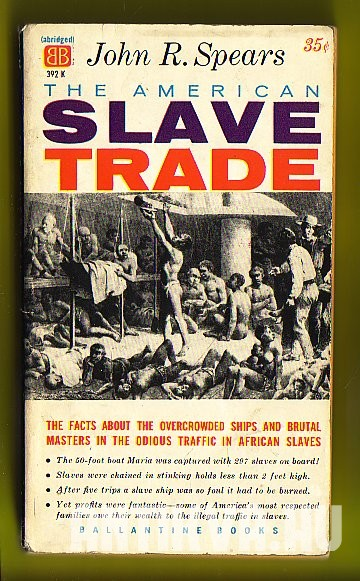 The American Slave Trade. An Account of Its Origin, Growth and Suppression