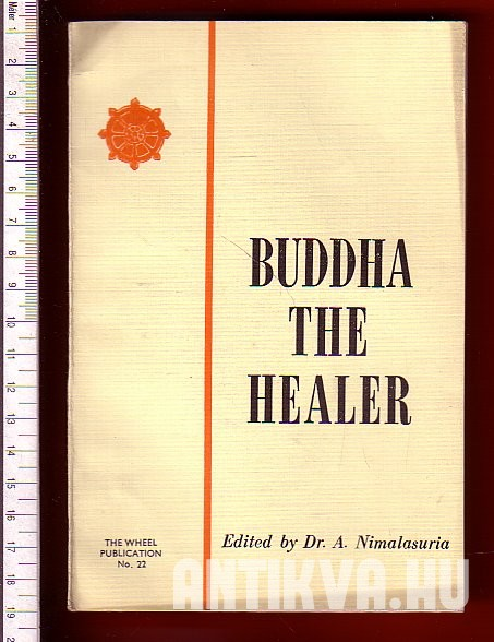 Buddha the Healer. The Mind and its Place in Buddhism