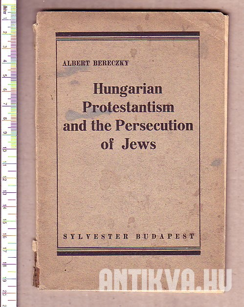 Hungarian Protestantism and the Persecution of Jews