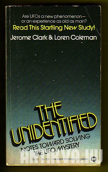 The Unidentifield. Notes Toward Solving the UFO Mystery