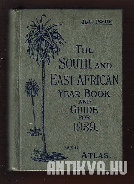 The South and East Africa. Year Book & Guide with Atlas, Twon Plans and Diagrams. 1939
