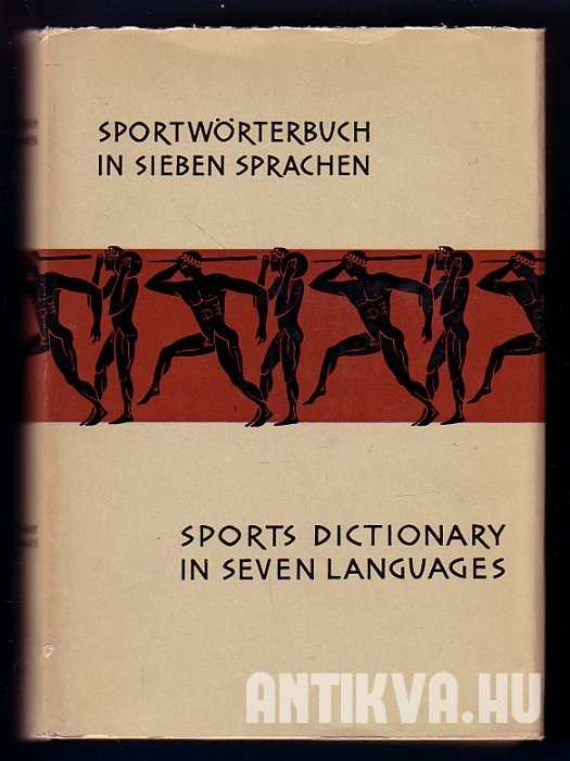 Sports Dictionary in Seven Language. English, German, Spanish, Italian, French, Hungarian, Russian