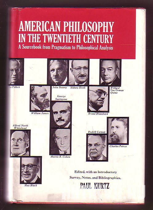 American Philosophy in the Twentieth Century.  A Sourcebook From Pragmatism to Philosophical Analysis