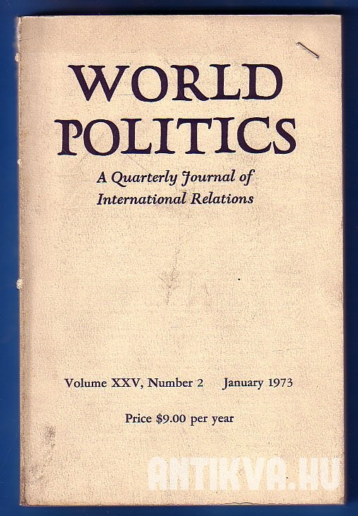World Politics. A Quarterly Journal of International Relations.Vol. XXV. No.