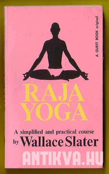 Raja Yoga. A Simplified and Practical Course