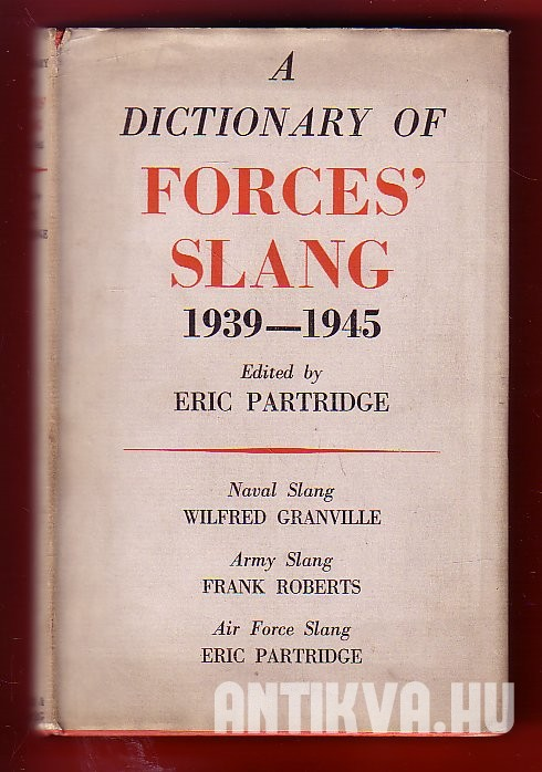 A Dictionary of Forces' Slang 1939-1945