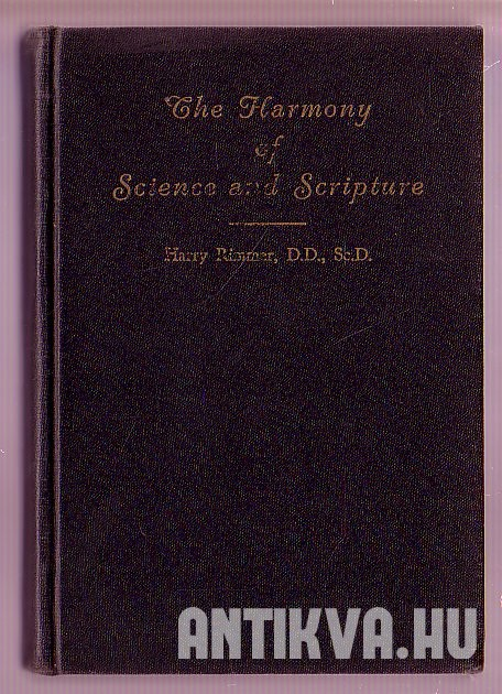 The Harmony of Science and Scripture. Volume One in the Frost Memorial Series