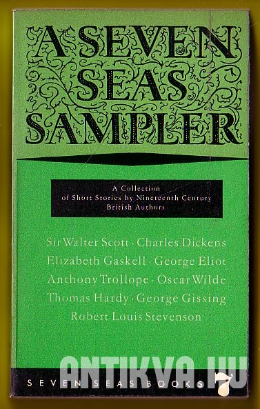 A Seven Seas Sampler. A Collection of Short Stories by Nineteenth Century British Authors