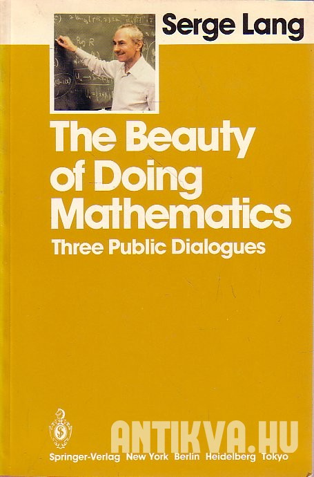 The Beauty of Doing Mathematics. Three Public Dialogues