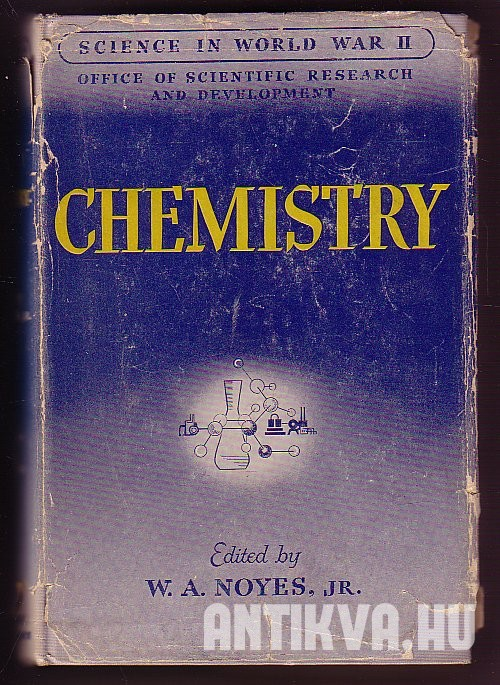 Chemistry. A History of the Chemistry Components of the National Defense Research Committee