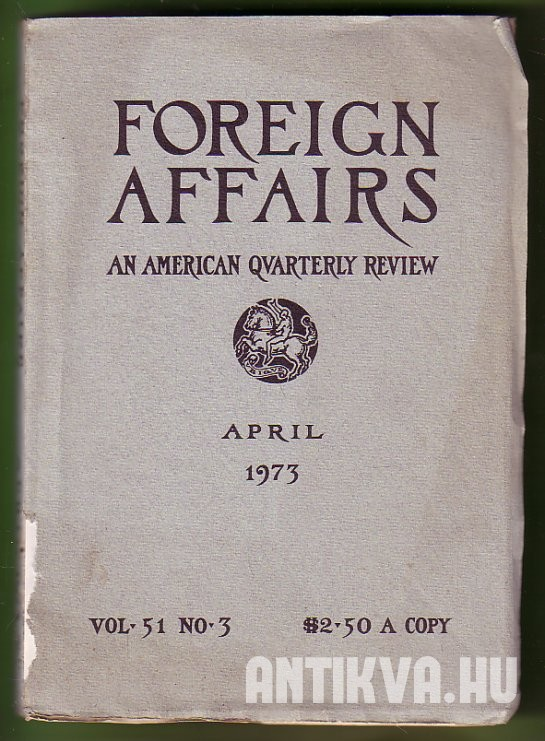 Foreign Affairs. An American Qvaterly Review April 1973.